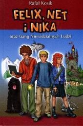 Felix. Net i Nika T1 Gang Niewidzialnych Ludzi