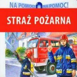 Na pomoc - Straż Pożarna