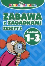 Zabawa z zagadkami. kl.1-3 Zeszyt 2