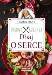 Siostra Maria - Zdrowa Kuchnia - Dbaj o serce