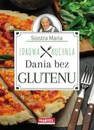 Siostra Maria - Zdrowa Kuchnia - Dania bez glutenu