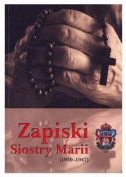 Zapiski Siostry Marii (1939-1947)