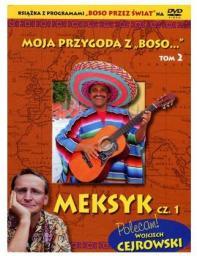 """Moja przygoda z """"Boso...'' Tom 2. Meksyk cz. 1 + DVD"""