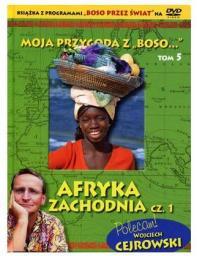 """Moja przygoda z """"Boso..."""" Tom 5. Afryka Zachodnia cz.1 + DVD"""