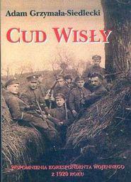 Cud Wisły. Wspomnienia korespondenta wojennego z 1920 roku