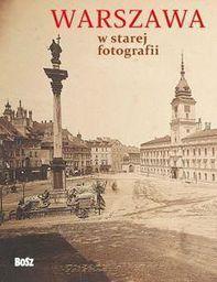 Warszawa w starej fotografii w.2012