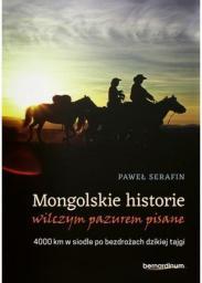 Mongolskie historie wilczym pazurem pisane...