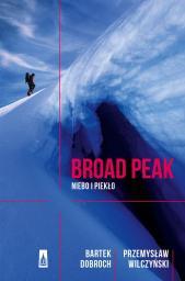 Broad Peak. Niebo i piekło wyd. 2018