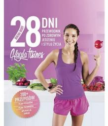 28 dni Bikini Body. Przewodnik po zdrowym jedzeniu i stylu życia - Kayla Itsines