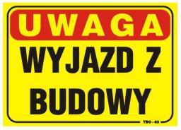 Tablica 35x25cm UWAGA! Wyjazd Z Budowy - T063