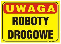 Tablica 35x25cm UWAGA! Roboty Drogowe - T040