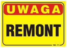 Tablica 35x25cm UWAGA! Remont - T033