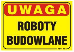 Tablica 35x25cm UWAGA! Roboty Budowlane - T013