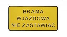 Tablica 15x29cm Brama Wjazdowa Nie Zastawiać - C1