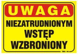 Tablica 35x25cm UWAGA! Niezatrudnionym Wstęp Wzbroniowy - T020