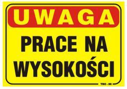 Tablica 35x25cm UWAGA! Prace Na Wysokości (TBO-86)