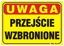 Tablica 35x25cm UWAGA! Przejście wzbronione (TBO-62)