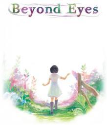 Beyond Eyes, ESD
