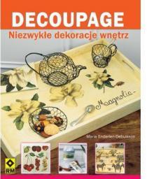 Decoupage. Niezwykłe dekoracje wnętrz