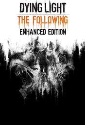 Dying Light: The Following - Enhanced Edition, ESD