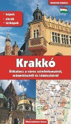 Kraków. Przewodnik po symbolach, zabytkach i atrakcjach. Wersja węgierska