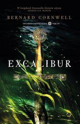 Trylogia arturiańska. Tom 3. Excalibur