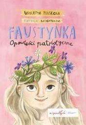 Faustynka. Opowieści patriotyczne