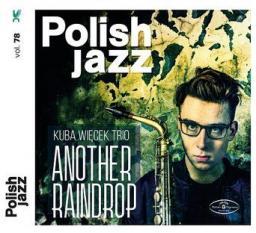 Kuba Więcek Trio - Another Raindrop. Polish Jazz: Volume 78
