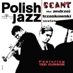 Andrzej Trzaskowski Sekstet. Polish Jazz: Seant. Volume 11
