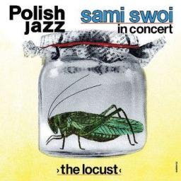 Sami Swoi - The Locust.  Polish Jazz. Volume 67