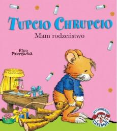 Tupcio Chrupcio. Mam rodzeństwo