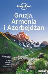 Lonely Planet. Gruzja, Armenia, Azerbejdżan