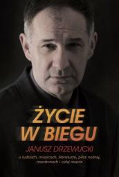 Życie w biegu Janusz Drzewucki