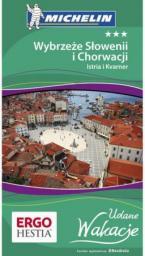 Wybrzeże Słowenii i Chorwacji: Istria i Kvarner. Udane Wakacje (wyd. 1)