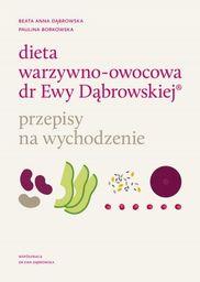 Dieta warzywno-owocowa dr Ewy Dąbrowskiej. Przepisy na wychodzenie