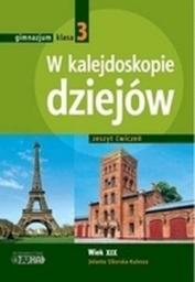 Historia Gimnazjum Klasa 3. Ćwiczenia. W Kalejdoskopie Dziejów. Wiek XIX (2011)