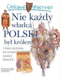 Ciekawe dlaczego - Nie każdy władca Polski był królem