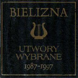 Utwory Wybrane 1987-1997 Bielizna