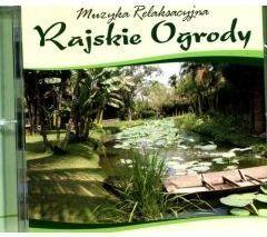 Muzyka relaksacyjna. Rajskie ogrody