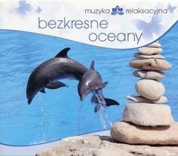 Lech Kowalski Muzyka relaksacyjna Bezkresne oceany