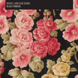 Blues Funeral - Mark Lanegan