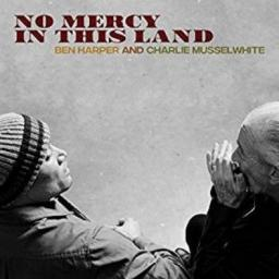 Ben Harper And Charlie Musselwhite No Mercy In This Land (Limited Edition Coloured Vinyl)