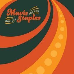 Mavis Staples Livin` On A High Note