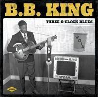 B.B. King Three O`clock Blues