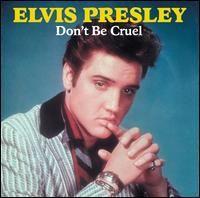 Elvis Presley Don`t Be Cruel