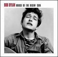 Bob Dylan House Of The Risin` Sun