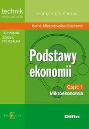 Podstawy ekonomii. Część 1 Mikroekonomia. Podręcznik