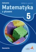 Matematyka 5 Ćwiczenia Wersja A część 2 Geometria 2018