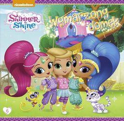 Shimmer&Shine.Wymarzony domek. STORY