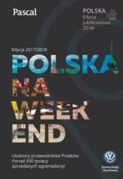 Polska na weekend. Edycja 2017/2018